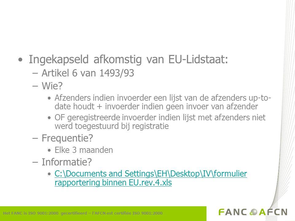 Ingekapseld afkomstig van EU-Lidstaat: –Artikel 6 van 1493/93 –Wie.