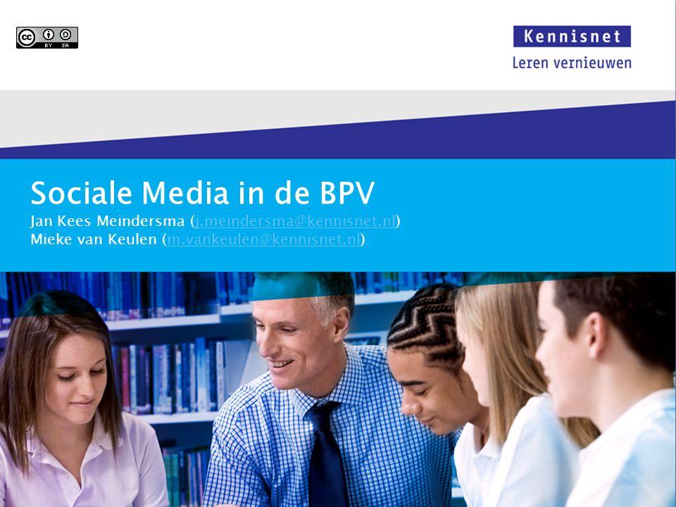 (Elektronische) Leeromgeving Concept v0.1 Sociale Media in de BPV Jan Kees Meindersma (j.meindersma@kennisnet.nl)j.meindersma@kennisnet.nl Mieke van K