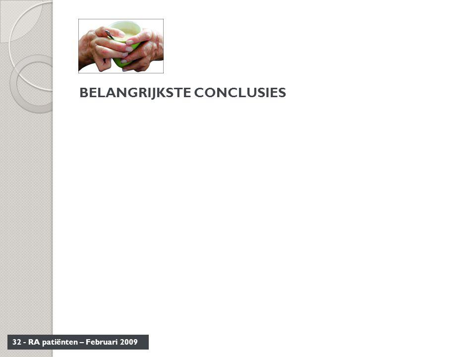 32 - RA patiënten – Februari 2009 BELANGRIJKSTE CONCLUSIES