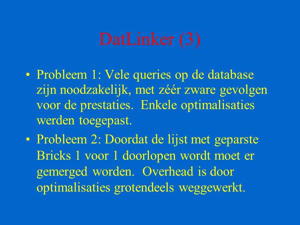 DatLinker (3) Probleem 1: Vele queries op de database zijn noodzakelijk, met zéér zware gevolgen voor de prestaties. Enkele optimalisaties werden toeg