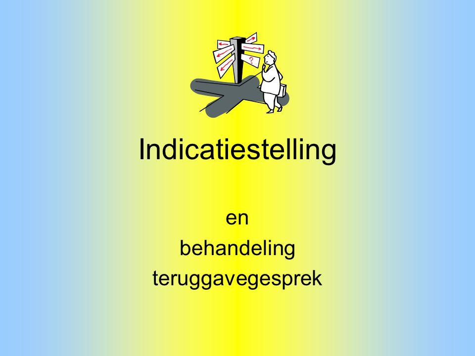 Indicatiestelling en behandeling teruggavegesprek