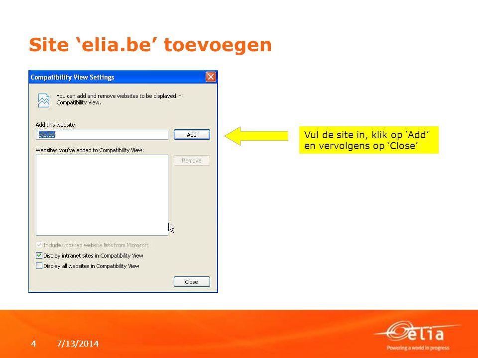 7/13/20144 4 Site 'elia.be' toevoegen Vul de site in, klik op 'Add' en vervolgens op 'Close'