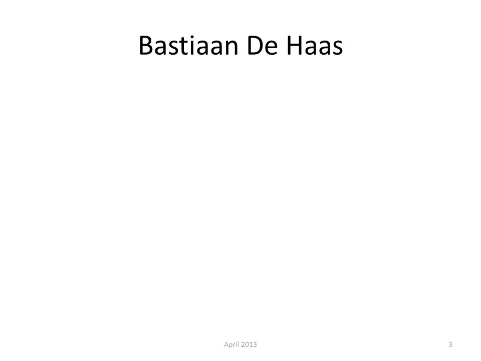 Bastiaan De Haas April 20133