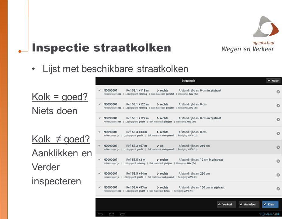 Inspectie straatkolken Lijst met beschikbare straatkolken Kolk = goed.