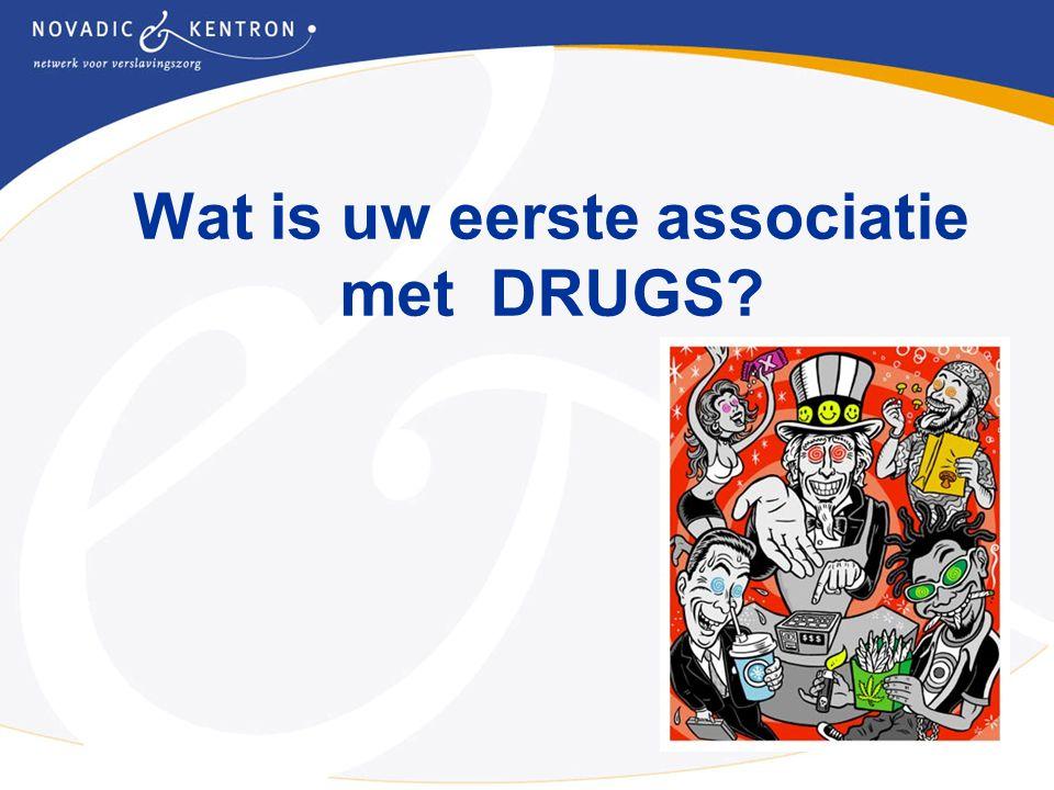 Wat is uw eerste associatie met DRUGS?