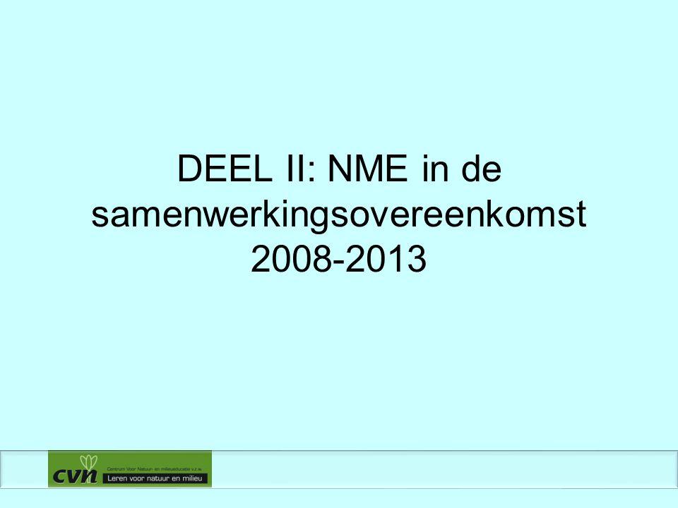 DEEL II: NME in de samenwerkingsovereenkomst 2008-2013