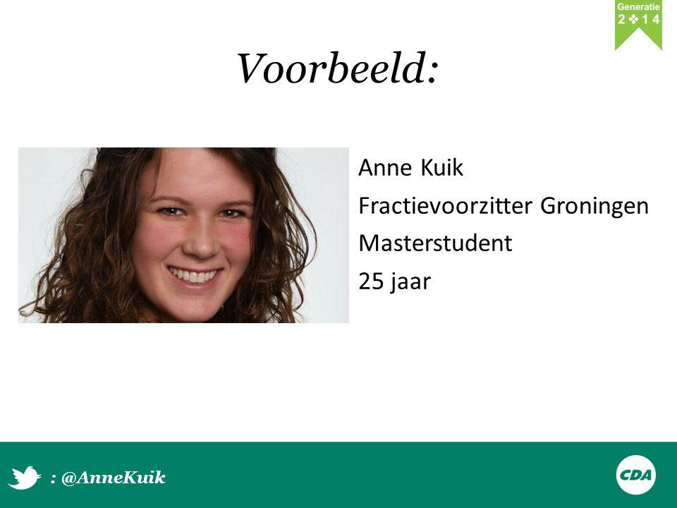 Voorbeeld: Anne Kuik Fractievoorzitter Groningen Masterstudent 25 jaar : @AnneKuik