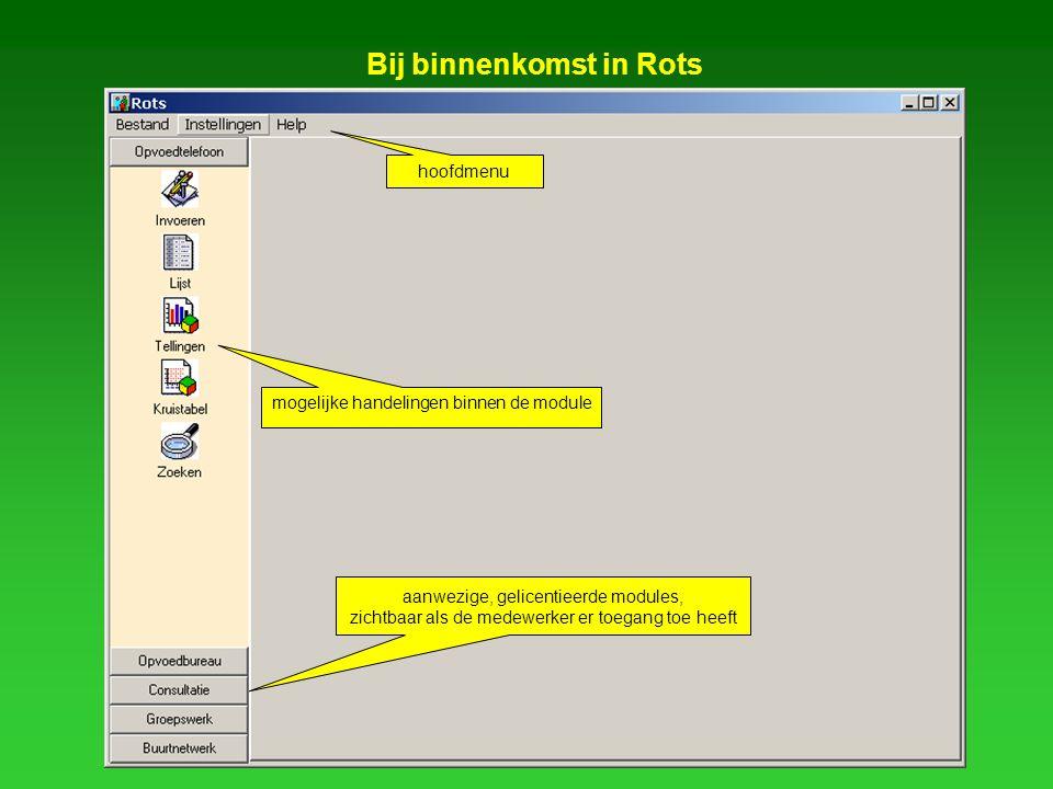 Bij binnenkomst in Rots hoofdmenu aanwezige, gelicentieerde modules, zichtbaar als de medewerker er toegang toe heeft mogelijke handelingen binnen de module