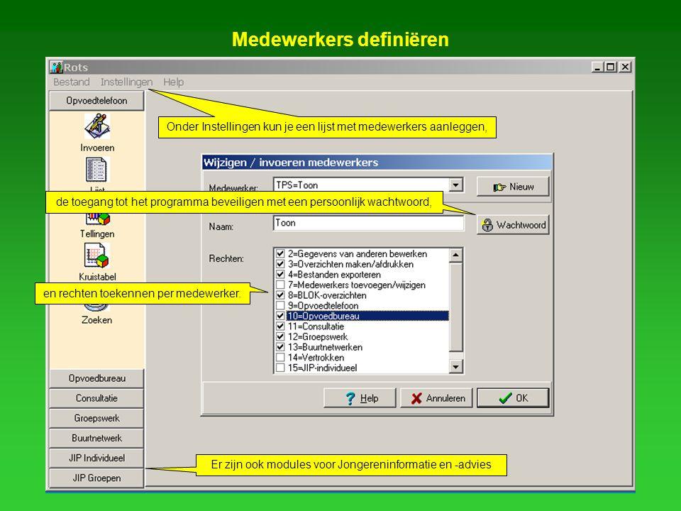 Medewerkers definiëren Onder Instellingen kun je een lijst met medewerkers aanleggen, de toegang tot het programma beveiligen met een persoonlijk wachtwoord, en rechten toekennen per medewerker.