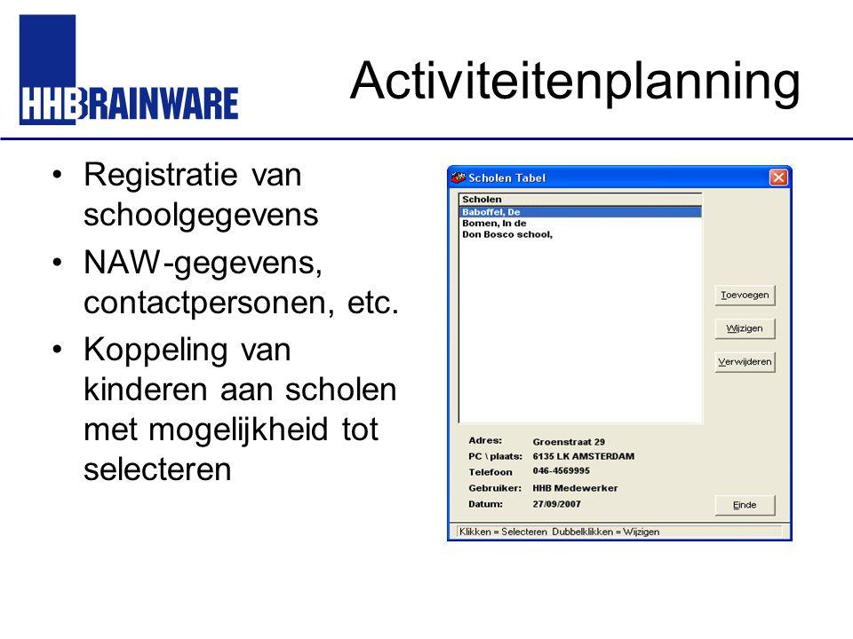 Activiteitenplanning Registratie van schoolgegevens NAW-gegevens, contactpersonen, etc. Koppeling van kinderen aan scholen met mogelijkheid tot select