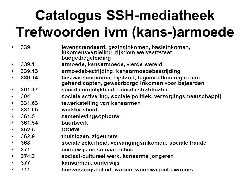 Catalogus SSH-mediatheek Trefwoorden ivm (kans-)armoede 339 levensstandaard, gezinsinkomen, basisinkomen, inkomensverdeling, rijkdom,welvaartstaat, bu