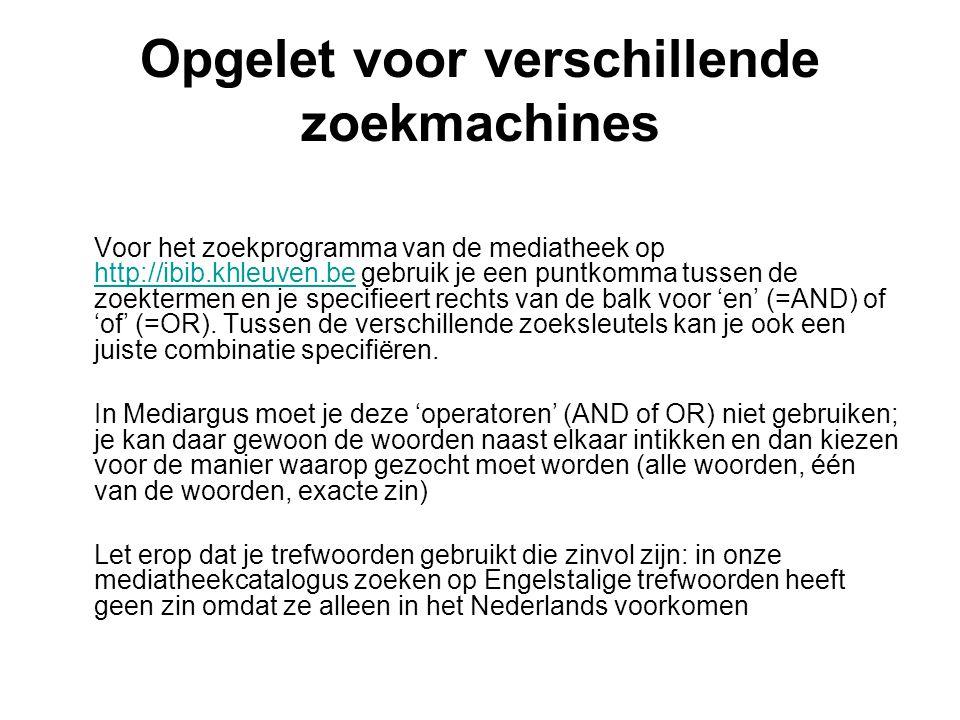 Zoeken in de catalogus: voorbeelden http://ibib.khleuven.be http://ibib.khleuven.be OPGELET.