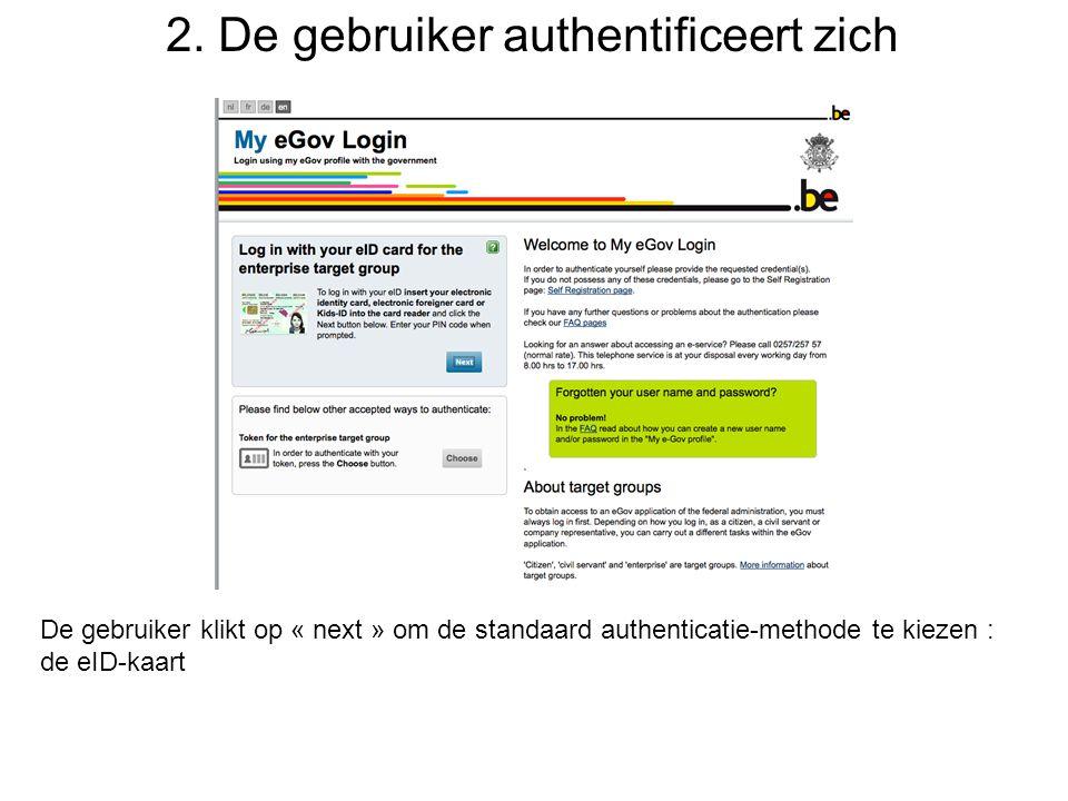 2. De gebruiker authentificeert zich De gebruiker klikt op « next » om de standaard authenticatie-methode te kiezen : de eID-kaart