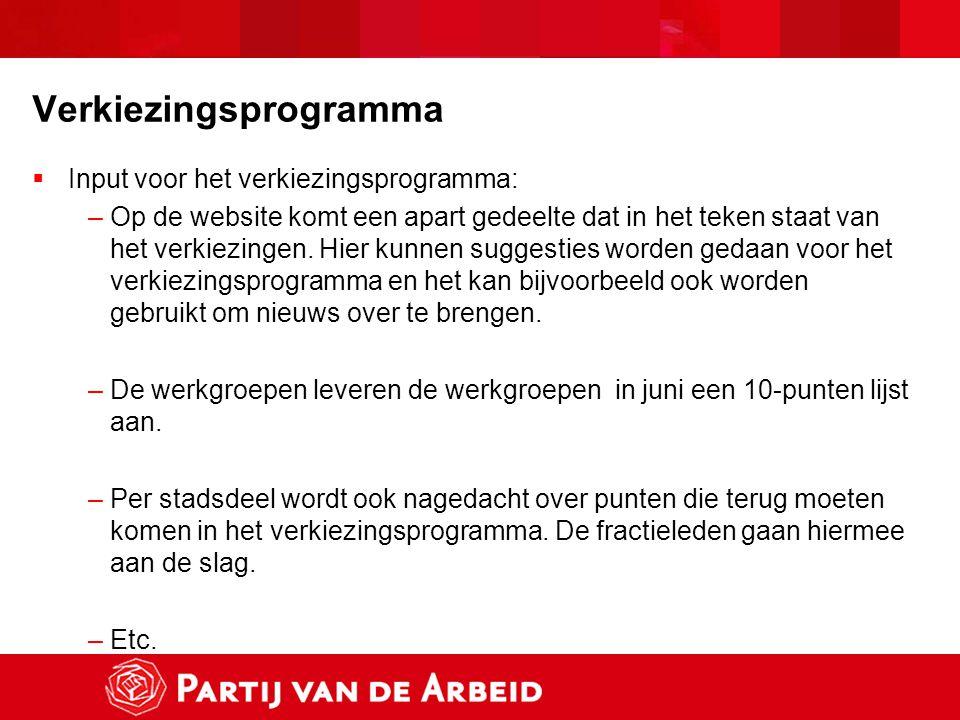 Verkiezingsprogramma  Input voor het verkiezingsprogramma: –Op de website komt een apart gedeelte dat in het teken staat van het verkiezingen. Hier k