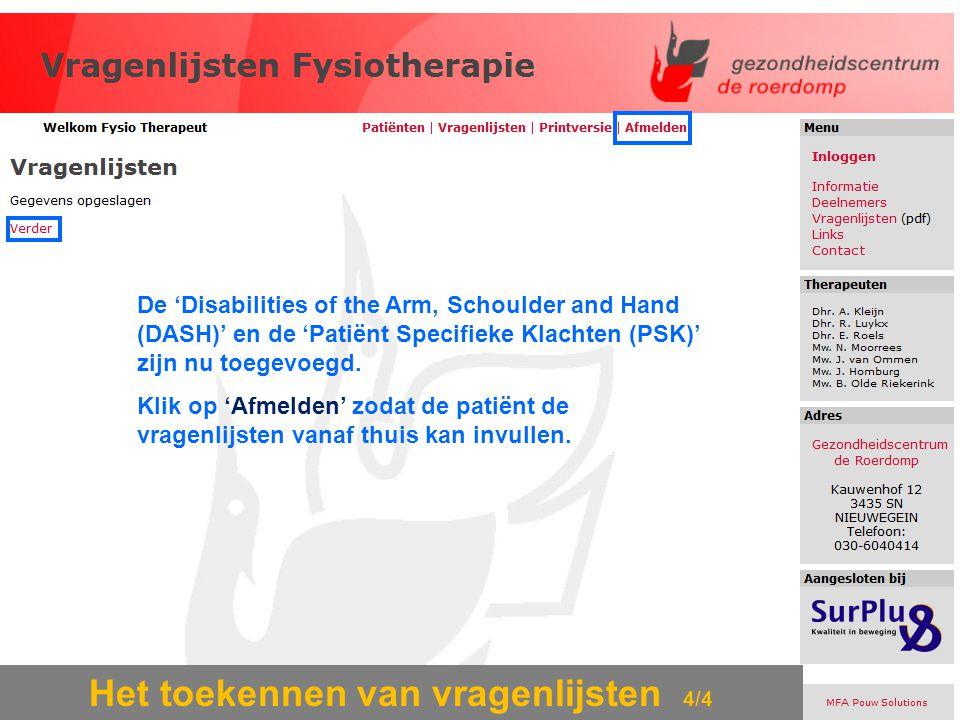 Het toekennen van vragenlijsten 4/4 De 'Disabilities of the Arm, Schoulder and Hand (DASH)' en de 'Patiënt Specifieke Klachten (PSK)' zijn nu toegevoe