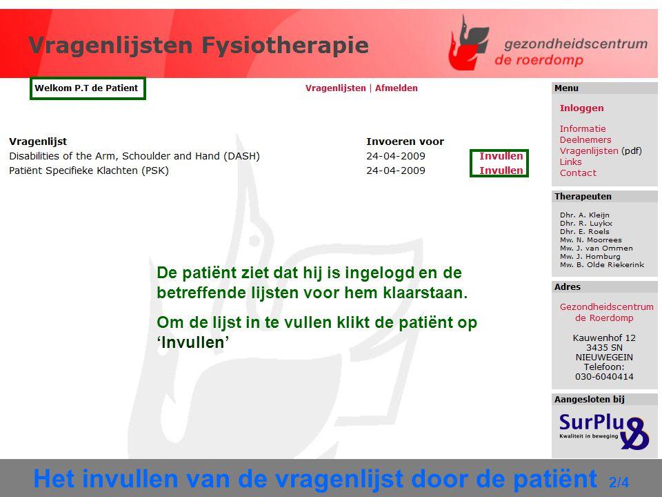 Het invullen van de vragenlijst door de patiënt 2/4 De patiënt ziet dat hij is ingelogd en de betreffende lijsten voor hem klaarstaan. Om de lijst in