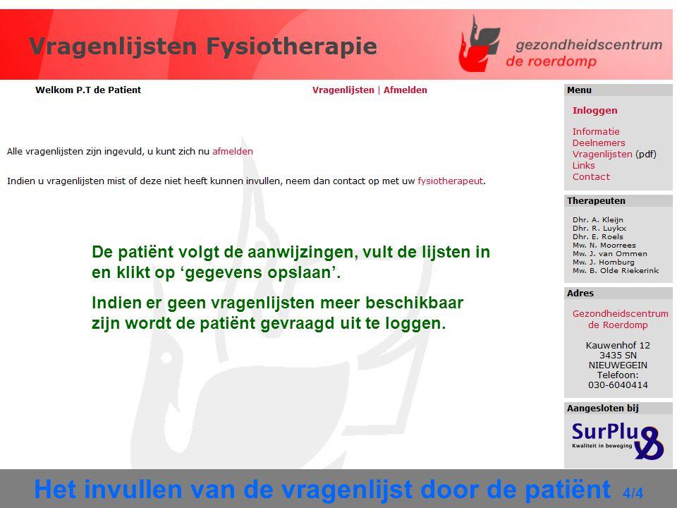 Het invullen van de vragenlijst door de patiënt 4/4 De patiënt volgt de aanwijzingen, vult de lijsten in en klikt op 'gegevens opslaan'. Indien er gee