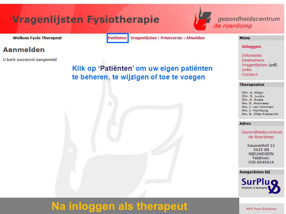 Na inloggen als therapeut Klik op 'Patiënten' om uw eigen patiënten te beheren, te wijzigen of toe te voegen