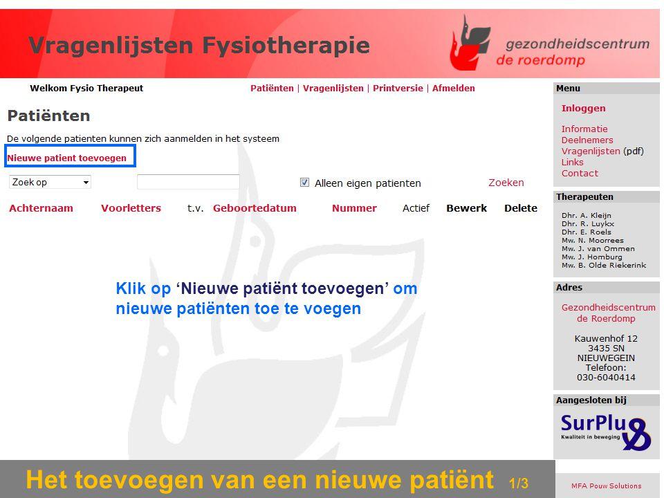 Het toevoegen van een nieuwe patiënt 1/3 Klik op 'Nieuwe patiënt toevoegen' om nieuwe patiënten toe te voegen