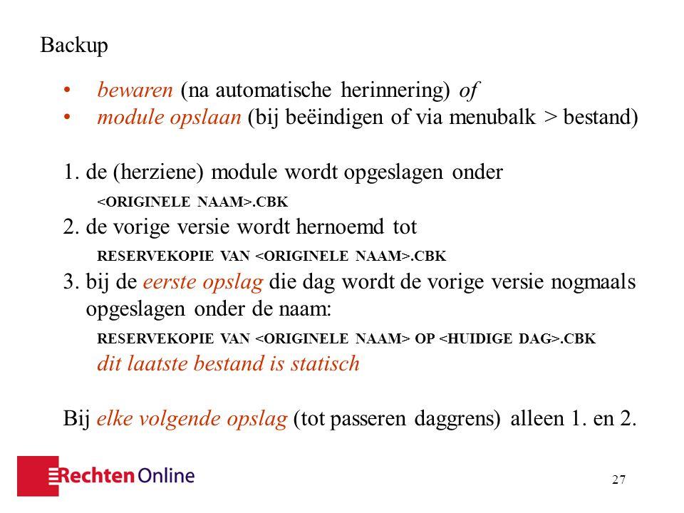 27 Backup bewaren (na automatische herinnering) of module opslaan (bij beëindigen of via menubalk > bestand) 1.