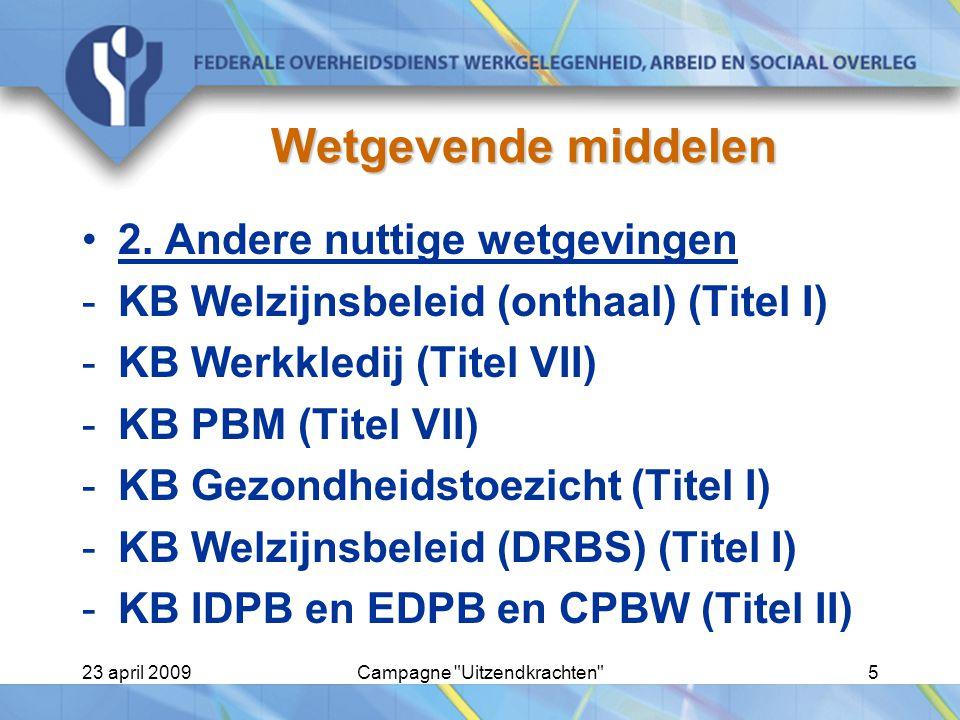 23 april 2009Campagne Uitzendkrachten 5 Wetgevende middelen 2.