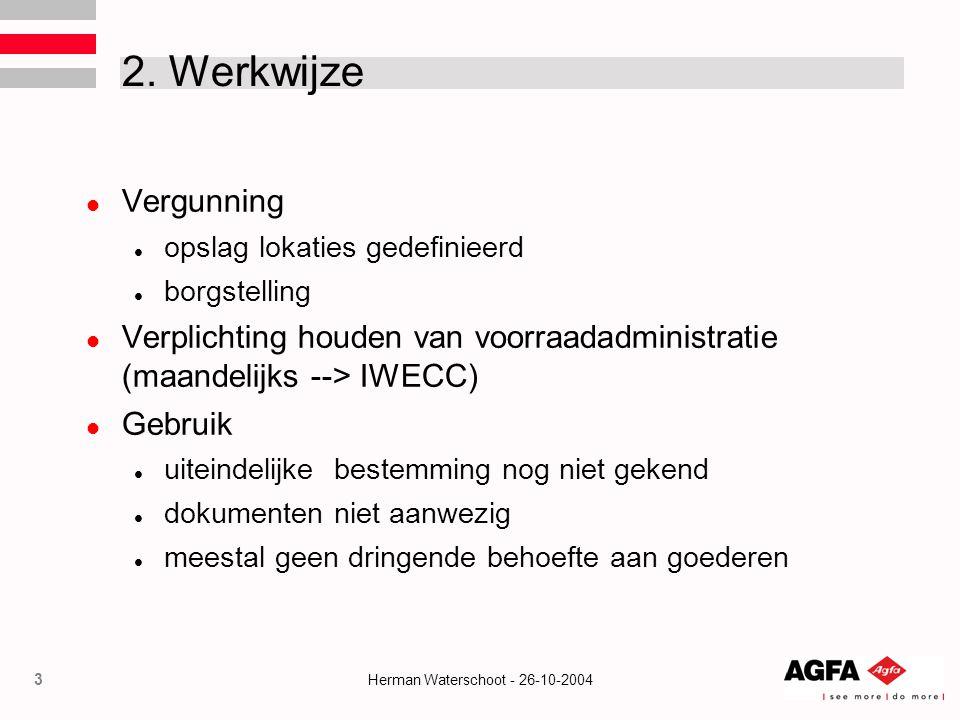 4 Herman Waterschoot - 26-10-2004 Werkwijze (vervolg) Inslag vereenvoudigde procedure géén tussenkomst van het GVC gebruik van een voorafgenummerd IM 7 dokument door afdeling Douane voorafgeviseerd IM 7 document (douanecentrum) kopie IM 7 --> chauffeur --> magazijnier