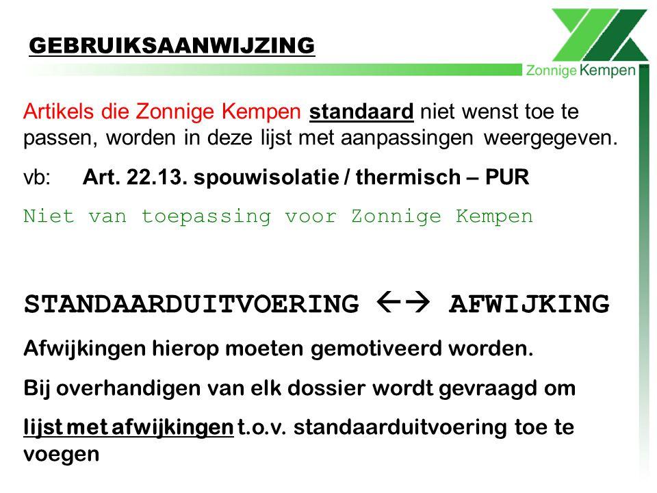 GEBRUIKSAANWIJZING Artikels die Zonnige Kempen standaard niet wenst toe te passen, worden in deze lijst met aanpassingen weergegeven. vb: Art. 22.13.