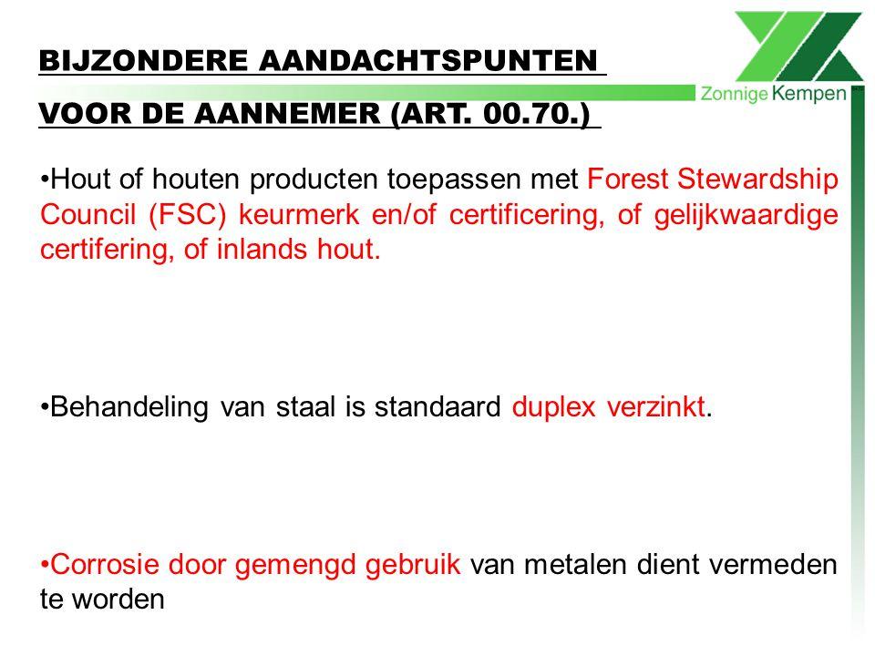 Hout of houten producten toepassen met Forest Stewardship Council (FSC) keurmerk en/of certificering, of gelijkwaardige certifering, of inlands hout.