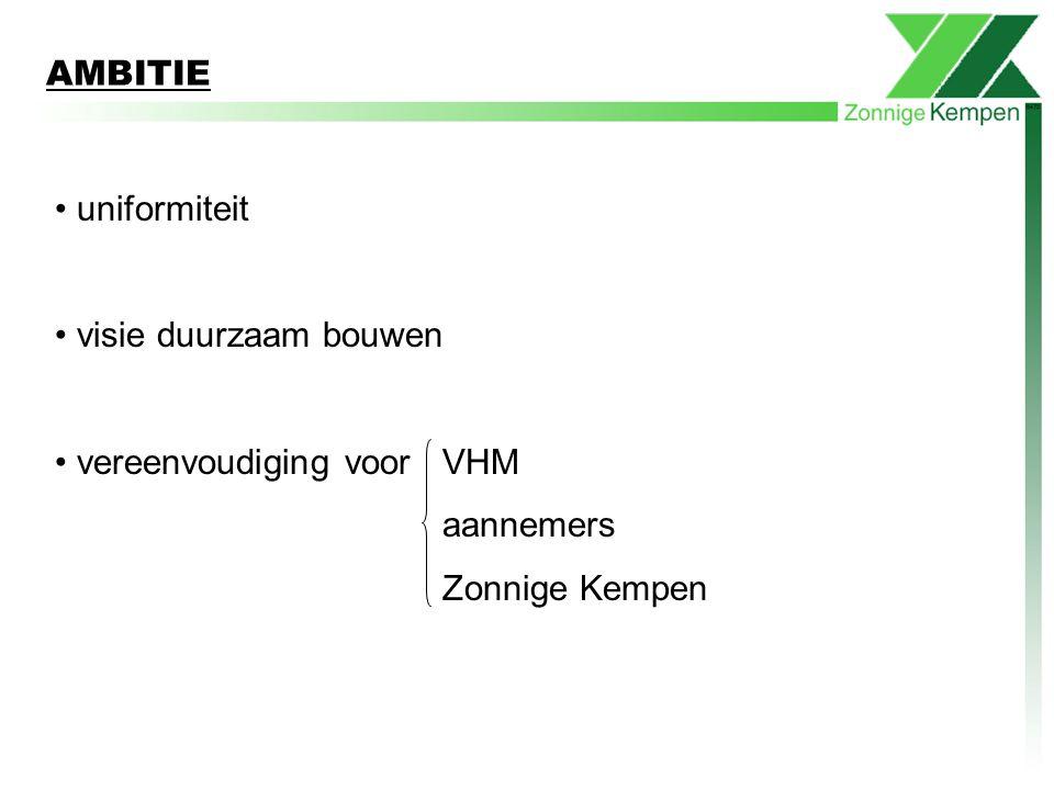 AMBITIE uniformiteit visie duurzaam bouwen vereenvoudiging voor VHM aannemers Zonnige Kempen