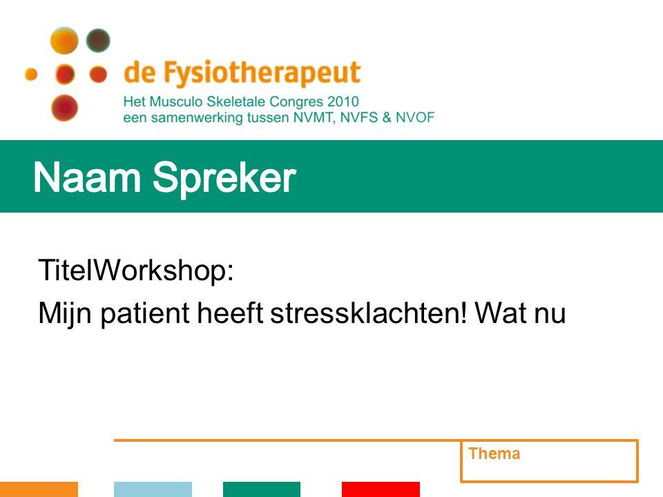 TitelWorkshop: Mijn patient heeft stressklachten! Wat nu Thema