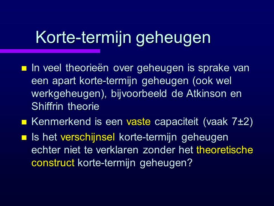 Korte-termijn geheugen n In veel theorieën over geheugen is sprake van een apart korte-termijn geheugen (ook wel werkgeheugen), bijvoorbeeld de Atkins
