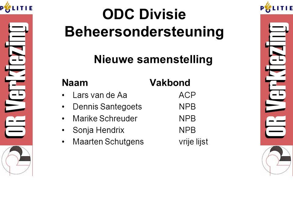 ODC Divisie Beheersondersteuning NaamVakbond Lars van de Aa ACP Dennis SantegoetsNPB Marike SchreuderNPB Sonja HendrixNPB Maarten Schutgensvrije lijst Nieuwe samenstelling