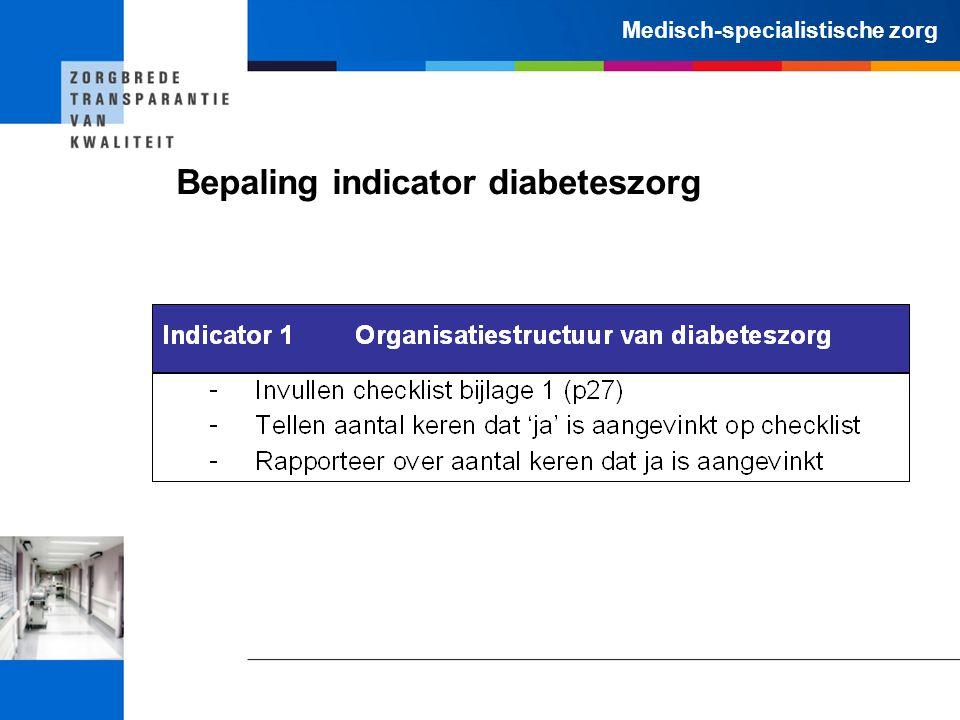Medisch-specialistische zorg Bepaling indicator diabeteszorg
