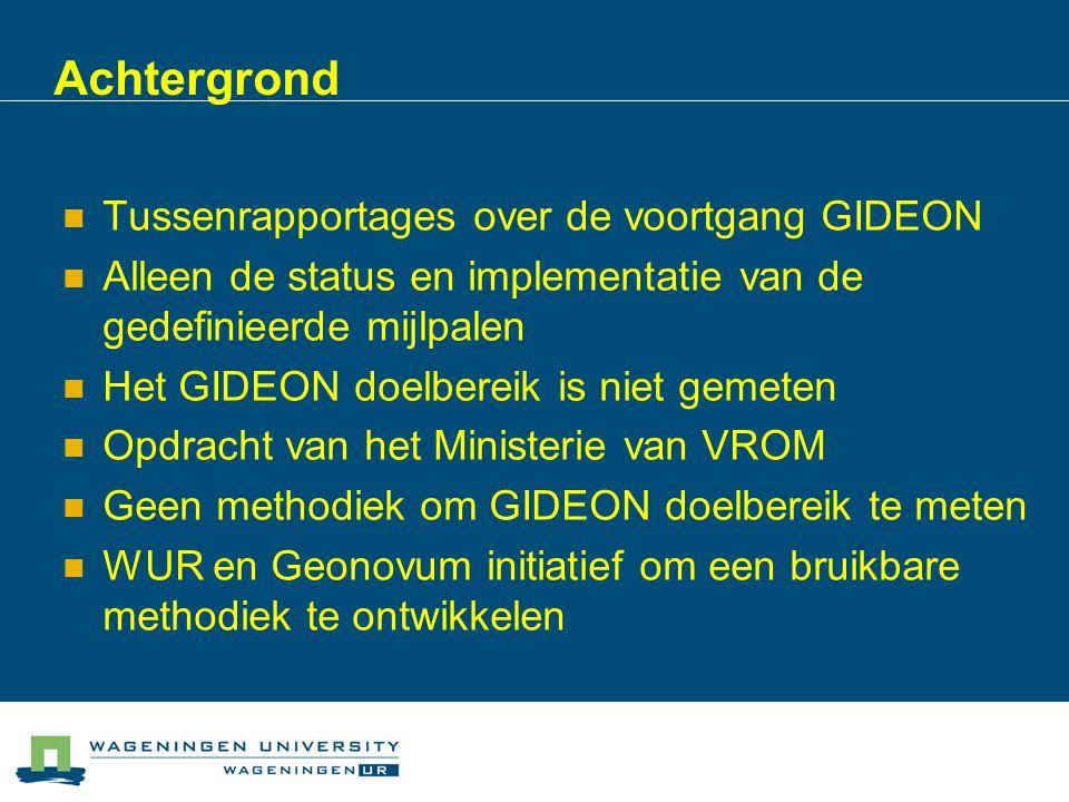 Achtergrond Tussenrapportages over de voortgang GIDEON Alleen de status en implementatie van de gedefinieerde mijlpalen Het GIDEON doelbereik is niet