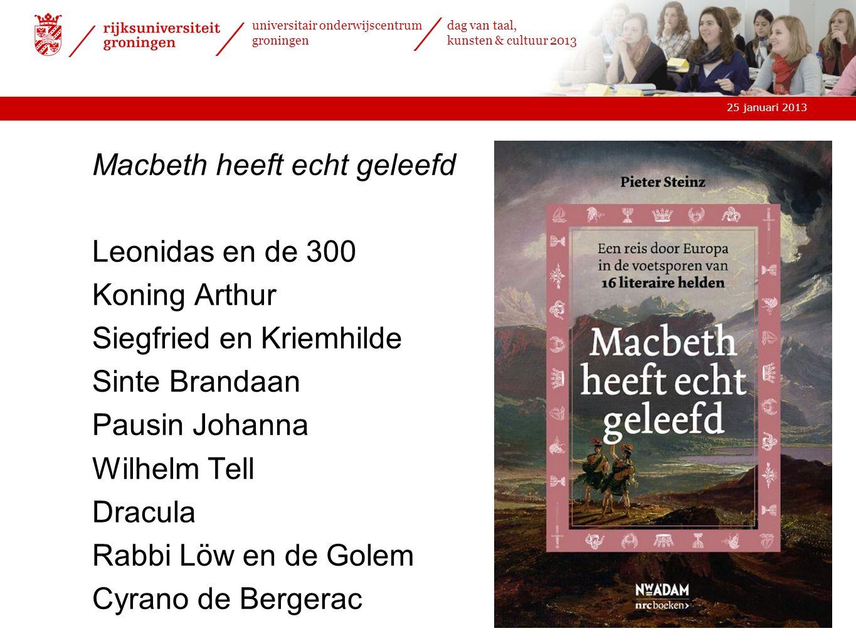 25 januari 2013 universitair onderwijscentrum groningen dag van taal, kunsten & cultuur 2013 Macbeth Sinte Brandaan Don Juan Dracula