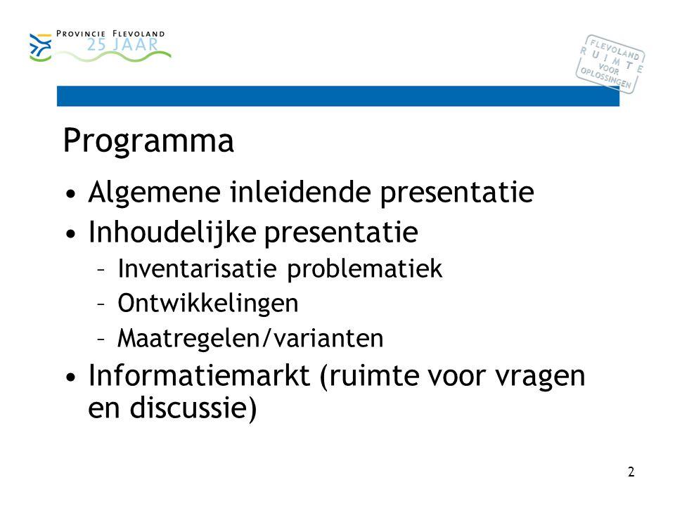 2 Programma Algemene inleidende presentatie Inhoudelijke presentatie –Inventarisatie problematiek –Ontwikkelingen –Maatregelen/varianten Informatiemarkt (ruimte voor vragen en discussie)
