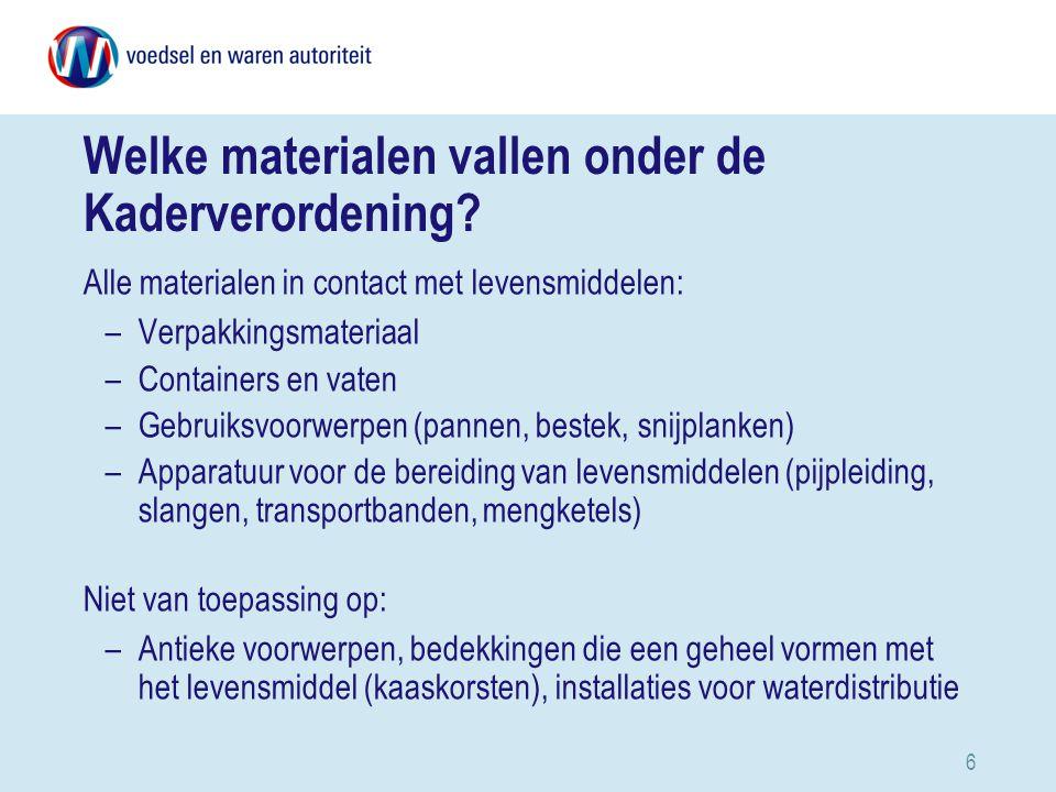 6 Welke materialen vallen onder de Kaderverordening.