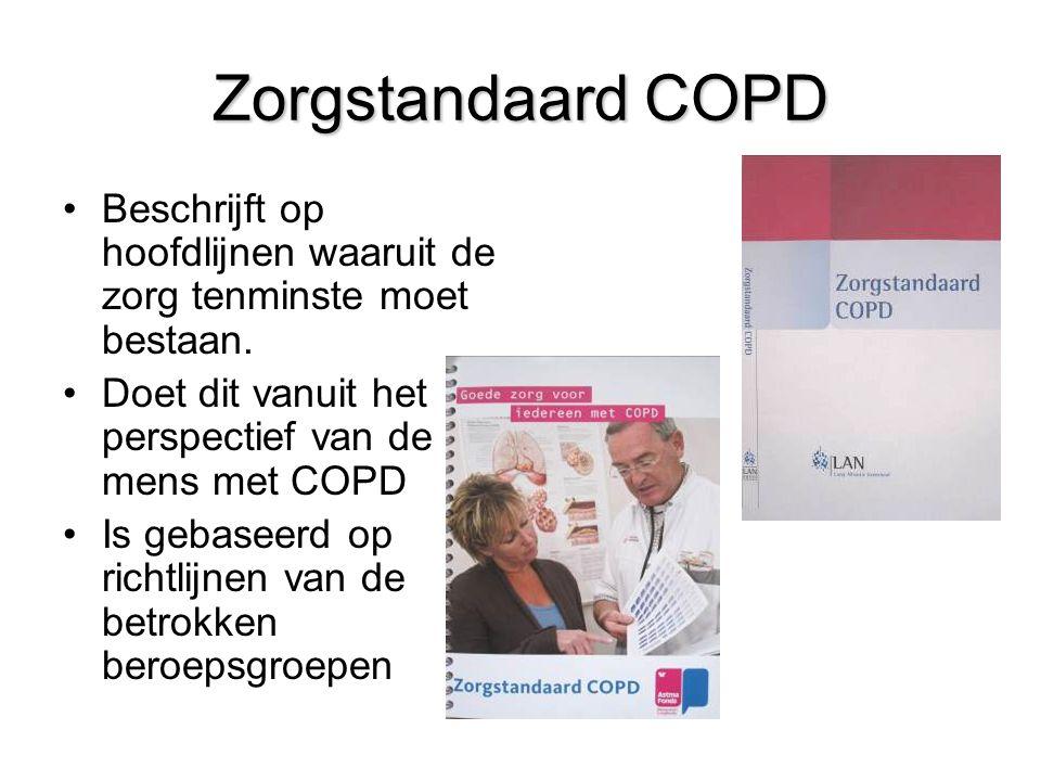 Zorgstandaard COPD Beschrijft op hoofdlijnen waaruit de zorg tenminste moet bestaan. Doet dit vanuit het perspectief van de mens met COPD Is gebaseerd