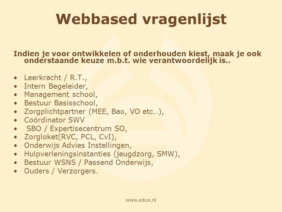 www.edux.nl Webbased vragenlijst Indien je voor ontwikkelen of onderhouden kiest, maak je ook onderstaande keuze m.b.t. wie verantwoordelijk is.. Leer