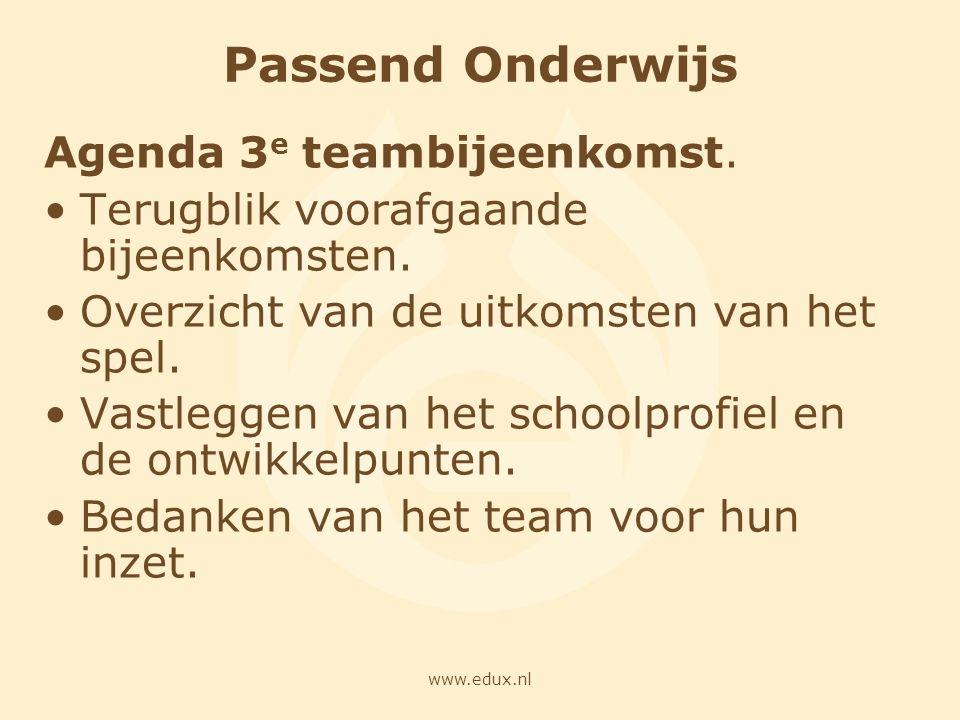 www.edux.nl Passend Onderwijs Agenda 3 e teambijeenkomst. Terugblik voorafgaande bijeenkomsten. Overzicht van de uitkomsten van het spel. Vastleggen v