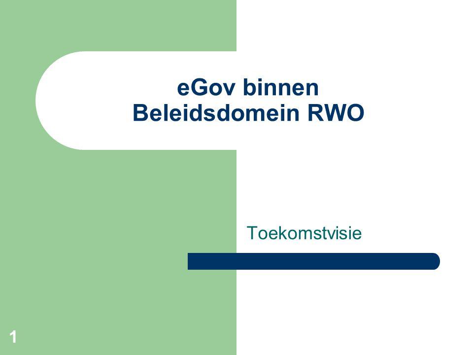 1 eGov binnen Beleidsdomein RWO Toekomstvisie