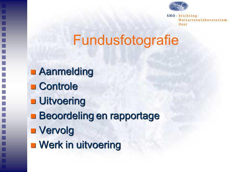 Fundusfotografie Aanmelding Aanmelding Controle Controle Uitvoering Uitvoering Beoordeling en rapportage Beoordeling en rapportage Vervolg Vervolg Wer