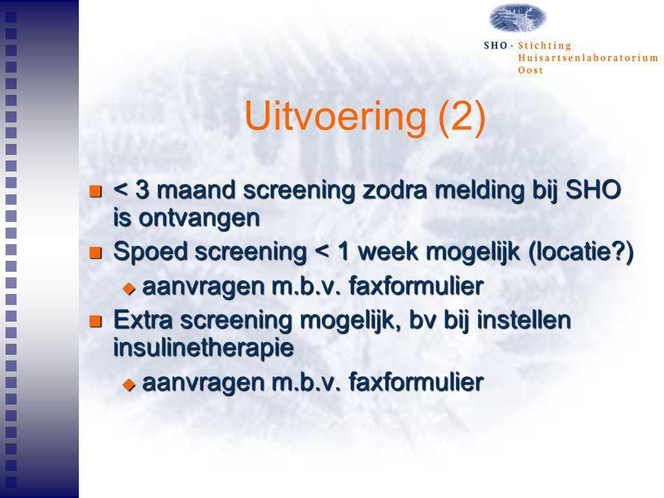 Uitvoering (2) < 3 maand screening zodra melding bij SHO is ontvangen < 3 maand screening zodra melding bij SHO is ontvangen Spoed screening < 1 week