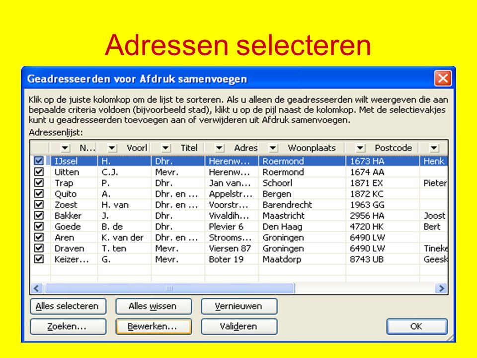 Adressen selecteren Klik op: Een bestaande lijst gebruiken Klik op: Bladeren en open het adressenbestand Hier kunt u nog wijzigingen aanbrengen en selecties toepassen