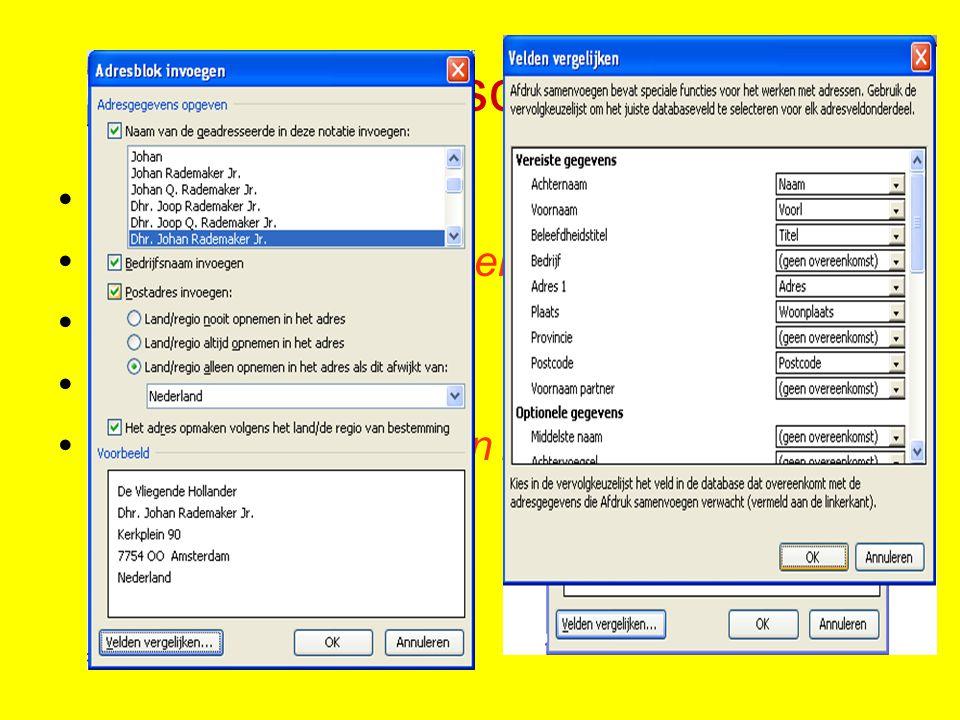Labels schikken Klik op: Adresblok Klik op: Velden vergelijken Selecteer de velden Klik op: OK, OK Klik op: Alle etiketten bijwerken