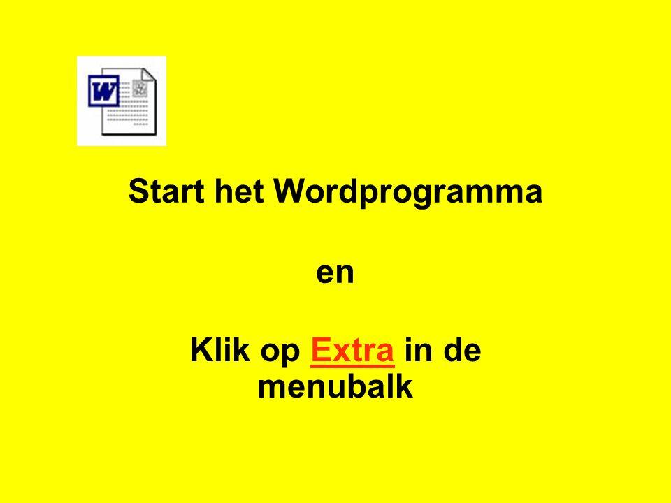 Start het Wordprogramma en Klik op Extra in de menubalk