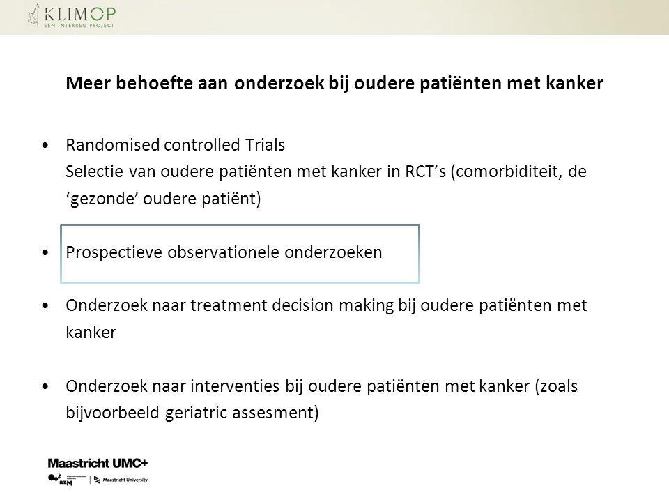 Meer behoefte aan onderzoek bij oudere patiënten met kanker Randomised controlled Trials Selectie van oudere patiënten met kanker in RCT's (comorbidit