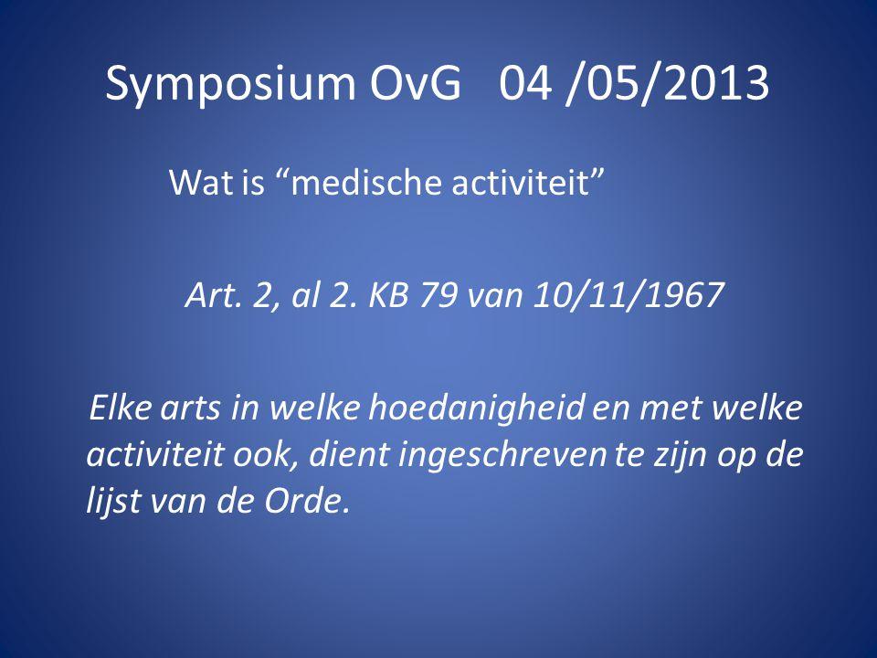 Symposium OvG 04 /05/2013 Wat is medische activiteit Art.