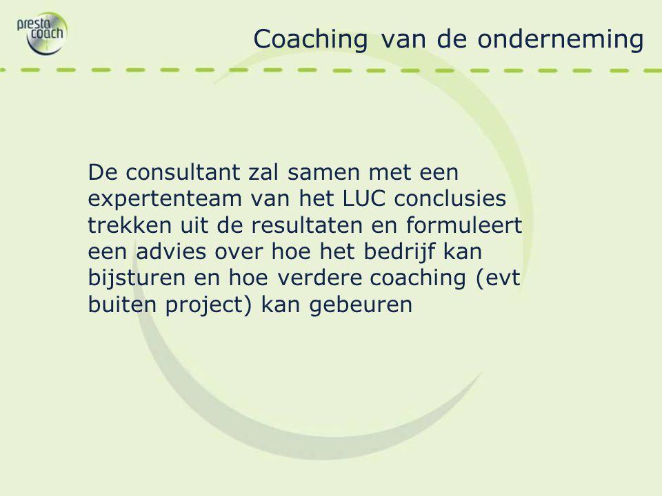 Coaching van de onderneming De consultant zal samen met een expertenteam van het LUC conclusies trekken uit de resultaten en formuleert een advies ove