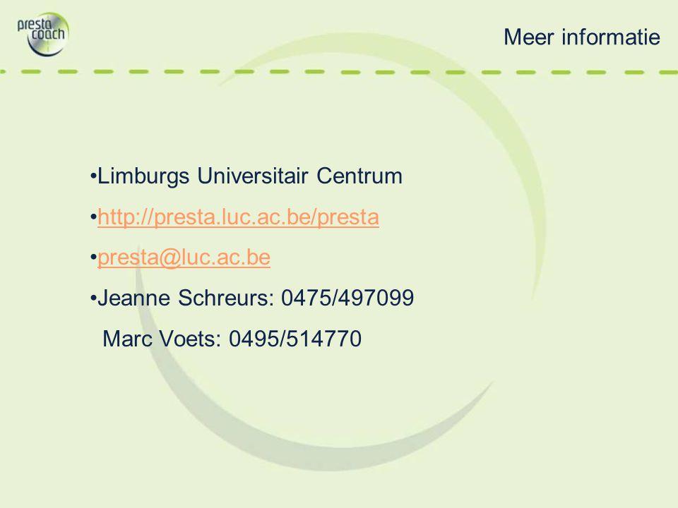 Meer informatie Limburgs Universitair Centrum http://presta.luc.ac.be/presta presta@luc.ac.be Jeanne Schreurs: 0475/497099 Marc Voets: 0495/514770